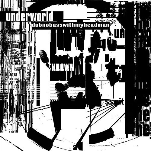 UNDERWORLD-DUBNOBASSWITHMYHEADMAN [20TH ANNIVERSARY EDITION]- Double Vinyl LP-Brand New-Still Sealed