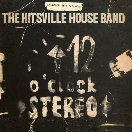WRECKLESS ERIC PRESENTS THE HITSVILLE HOUSE BAND-12 O'CLOCK STEREO - Vinyl LP-Brand New-Still Sealed