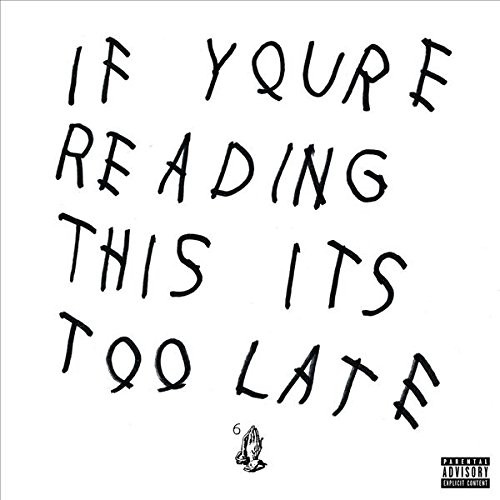 Drake- If you're reading this its too late  -Brand New/Still sealed