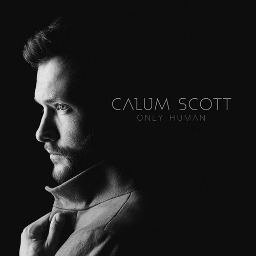 Calum Scott- Only human-Brand New/Still sealed
