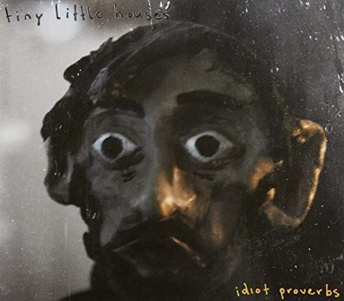 Tiny Little Houses - Idiot Proverbs CD-Brand New/Still sealed