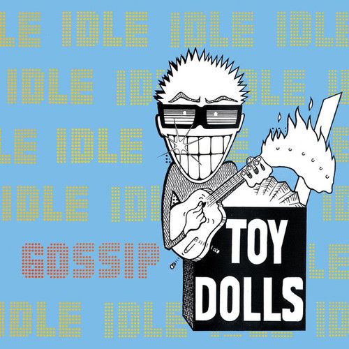 Toy Dolls – Idle Gossip CD-Brand New