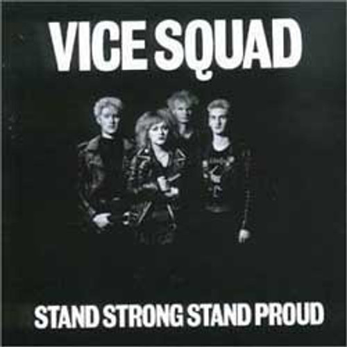 Vice Squad – Stand Strong Stand Proud CD-Brand New