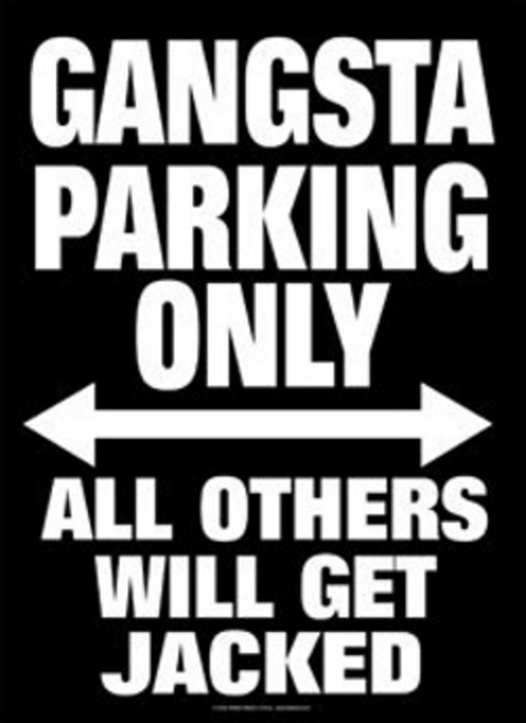 Gangsta Parking Tin Sign - 21CM X 29CM
