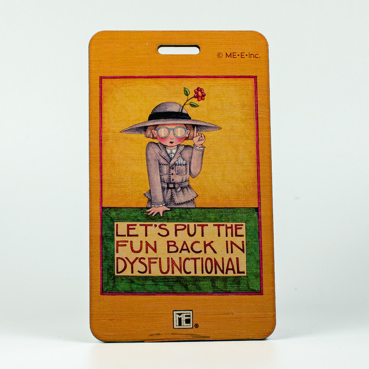 Mary Engelbreit-Put the Fun in Dysfunctional  Bag Tag