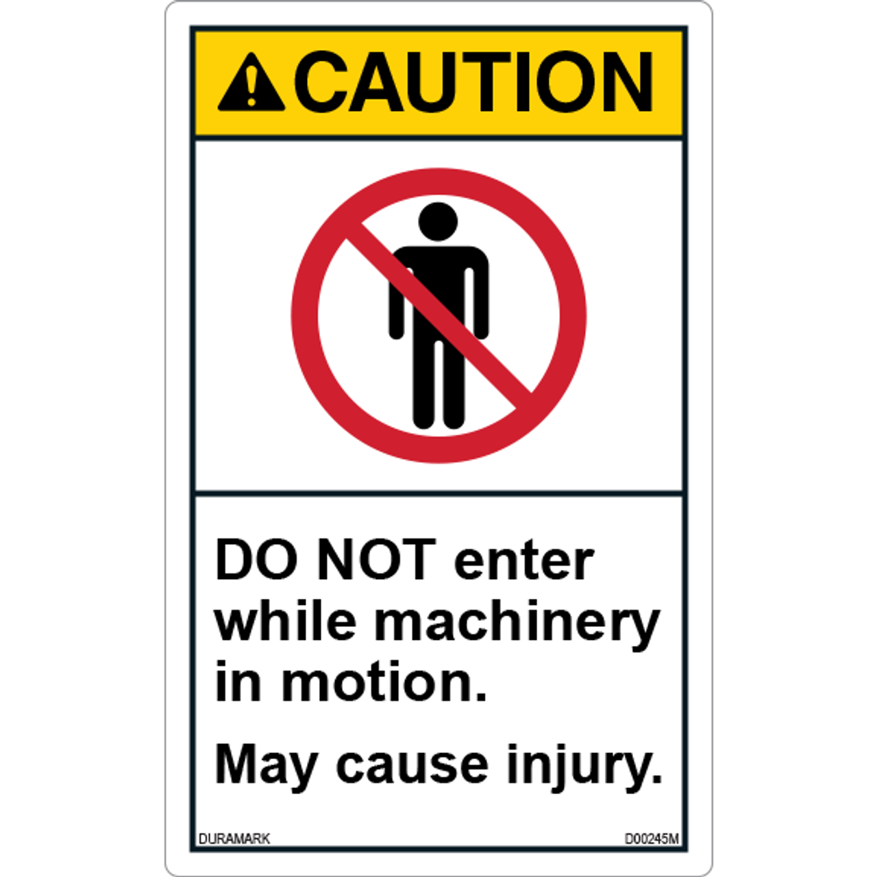 ANSI Safety Label - Caution - Do Not Enter While Machinery in Motion - Vertical