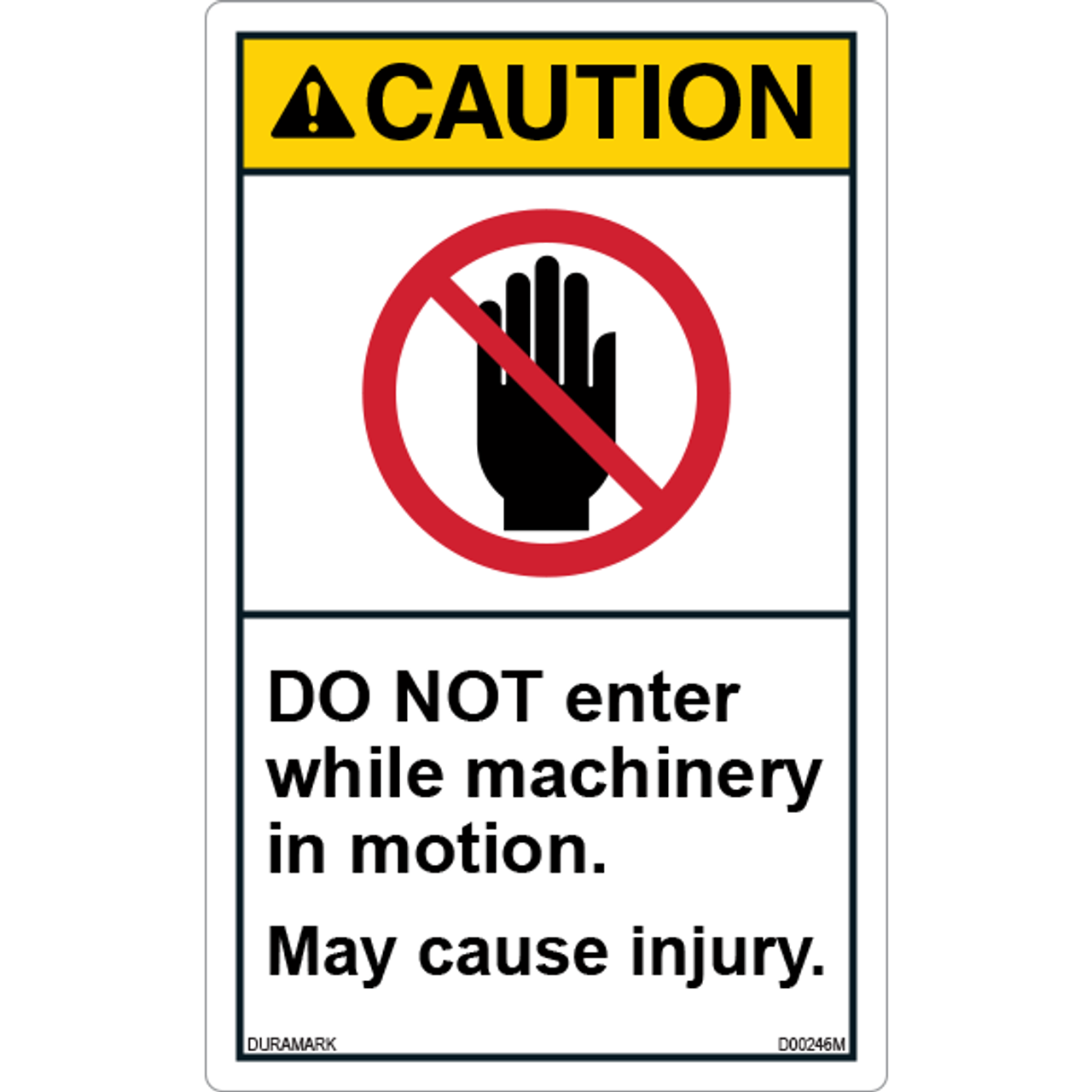ANSI Safety Label - Caution - Do Not Enter While Machinery in Motion - May Cause Injury - Vertical