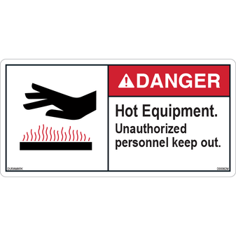 ANSI Safety Label - Danger - Hot Equipment - Unauthorized Personnel