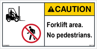 ANSI Safety Label - Caution - Forklift Area - No Pedestrians