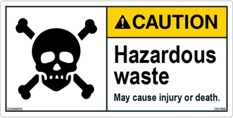ANSI Safety Label - Caution - Hazardous Waste - May Cause Injury/Death