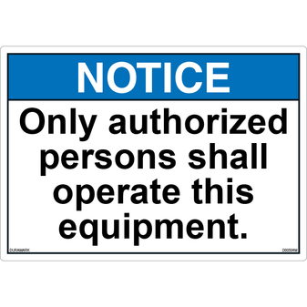 ANSI Safety Label - Notice - Only Authorized Persons