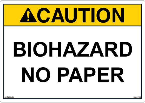 Caution - Biohazard - No Paper