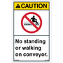 Caution - Conveyor Safety - No Standing/Walking - Vertical