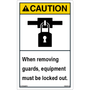 ANSI Safety Label - Caution - Lockout - Removing Guards - Vertical