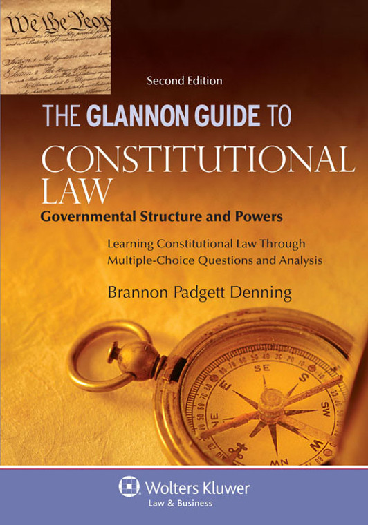 THE GLANNON GUIDE TO CONSTITUTIONAL LAW [GOVERNMENTAL STRUCTURE] (2017) 9781454816645