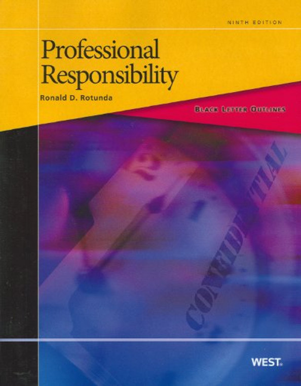 BLACK LETTER OUTLINE ON PROFESSIONAL RESPONSIBILITY (9TH, 2011) 9780314275530