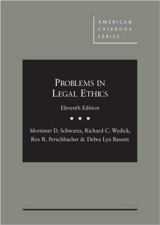 SCHWARTZ'S PROBLEMS IN LEGAL ETHICS O/E (11TH, 2015) 9781634592239