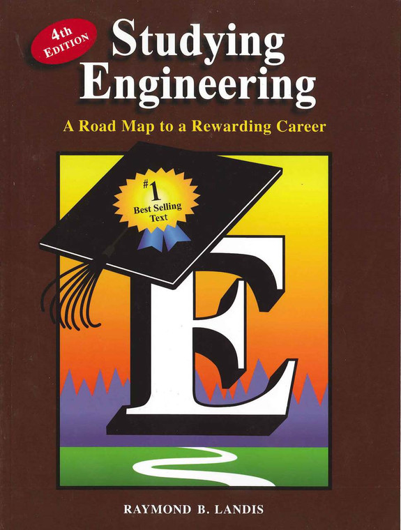 LANDIS' STUDYING ENGINEERING: A ROAD MAP TO A REWARDING CAREER (4TH, 2013)