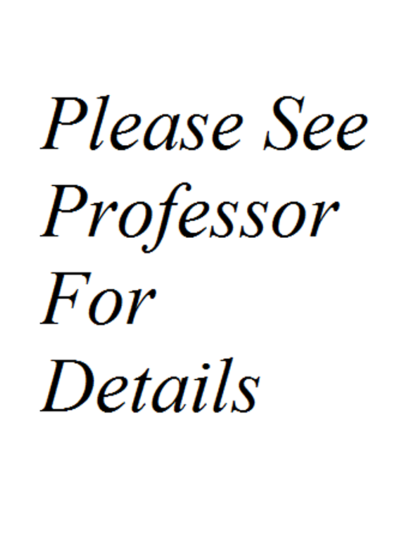 NO MATERIALS THROUGH BOOKSTORE – SEE PROFESSOR FOR DETAILS