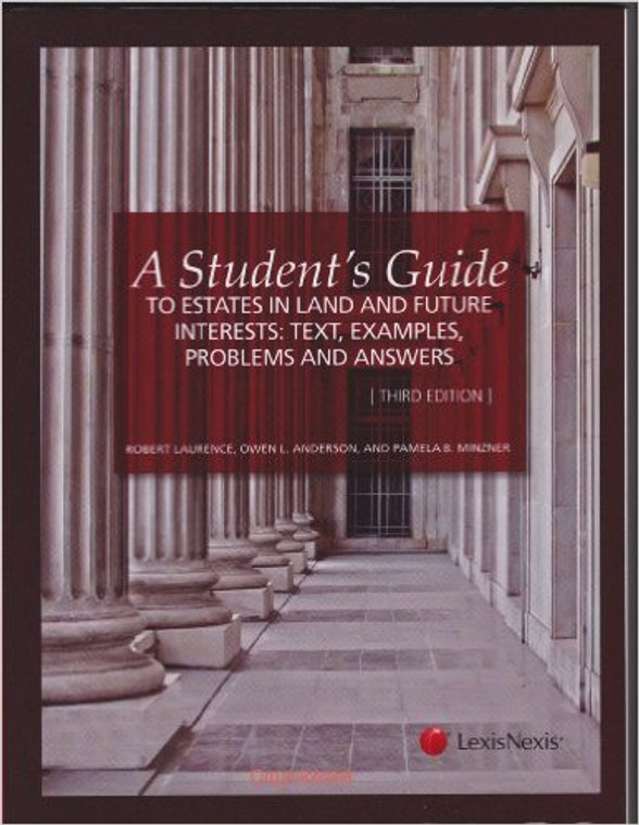 LAURENCE'S A STUDENT'S GUIDE TO ESTATES IN LAND AND FUTURE INTERESTS (3RD, 2012)  9781422498743