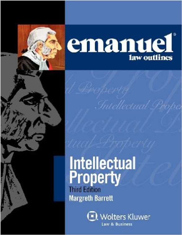 EMANUEL LAW OUTLINES: INTELLECTUAL PROPERTY (3RD, 2012) 9780735598065