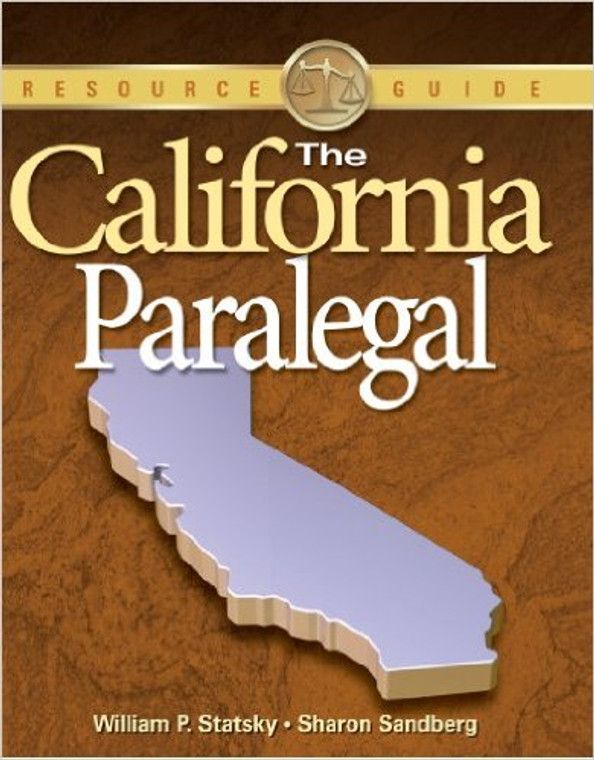 STATSKY'S THE CALIFORNIA PARALEGAL (1ST, 2007) 9781418012946