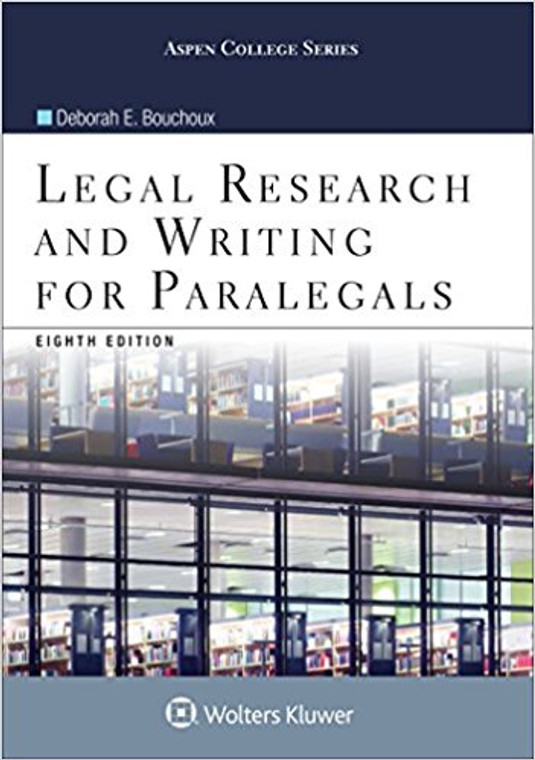 BOUCHOUX'S LEGAL RESEARCH AND WRITING FOR PARALEGALS (8TH, 2016) 9781454873358