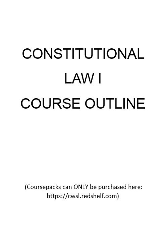 LAW 210 COURSEPACK - SUMMER 2019 (CONSTITUTIONAL LAW I) 9780744266252