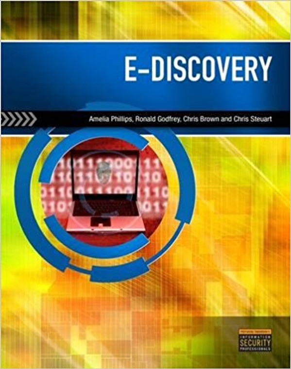 PHILLIPS' E-DISCOVERY: INTRODUCTION TO DIGITAL EVIDENCE (1ST, 2013) 9781285427423