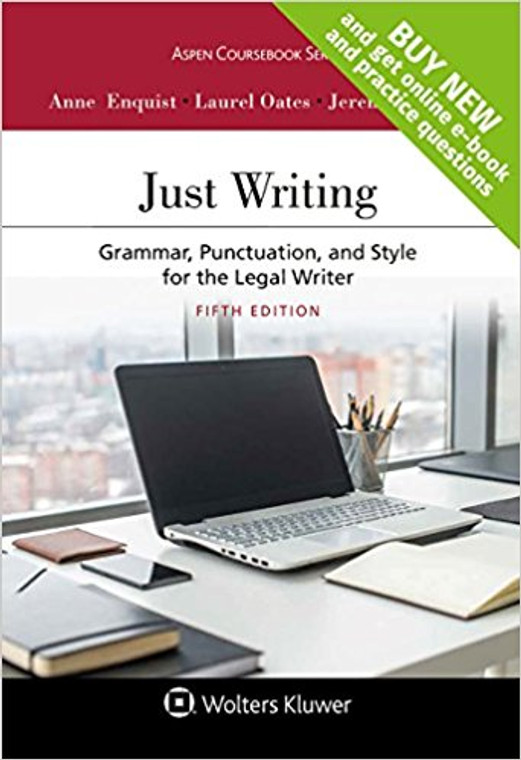 ENQUIST'S JUST WRITING: GRAMMAR, PUNCTUATION, AND STYLE FOR THE LEGAL WRITER [LOOSELEAF] (5TH, 2017) 9781454889144