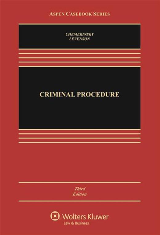 CHEMERINSKY'S CRIMINAL PROCEDURE [CONNECTED CASEBOOK] (3RD, 2017) 9781454876656