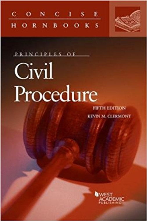 PRINCIPLES OF CIVIL PROCEDURE (CONCISE HORNBOOK SERIES) (5TH, 2017) 9781683286820