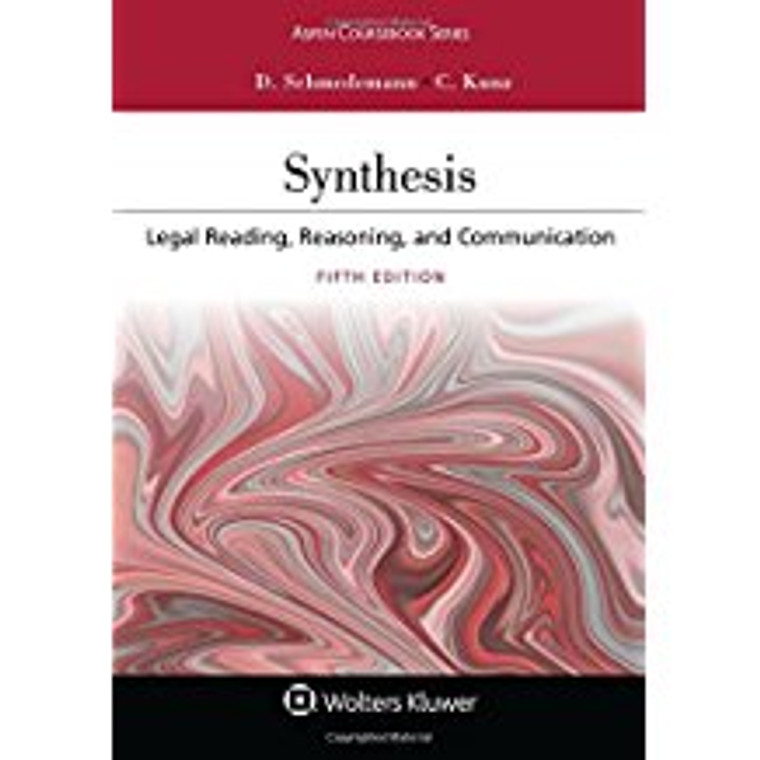 SCHMEDEMANN'S SYNTHESIS: LEGAL READING, REASONING & COMMUNICATION (5TH, 2017) 9781454886501