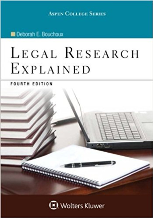 BOUCHOUX'S LEGAL RESEARCH EXPLAINED (4TH, 2017) 9781454882336