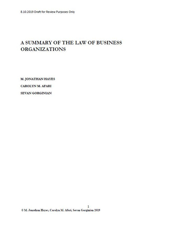 A SUMMARY OF THE LAW OF BUSINESS ORGANIZATIONS (DRAFT) FALL 2019
