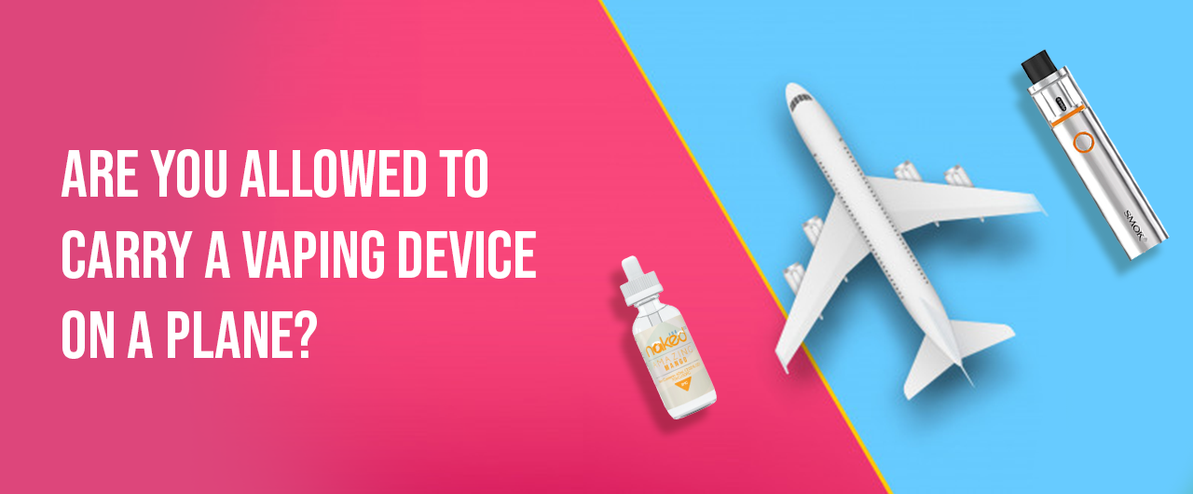 Are you allowed to carry a vaping device on a plane?