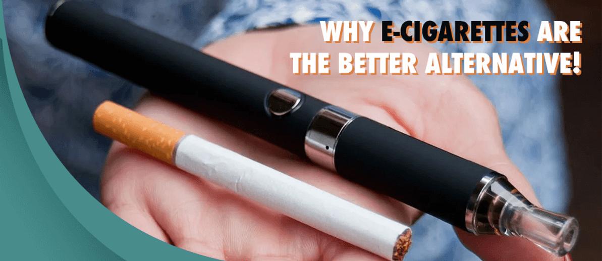 Why e-cigarettes are the better Alternative!