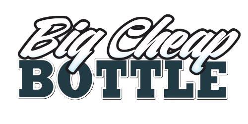 Big Cheap Bottle