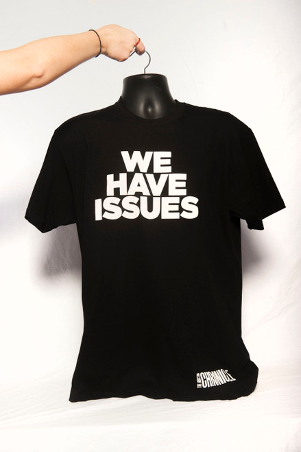 """""""WE HAVE ISSUES"""" T-Shirt"""