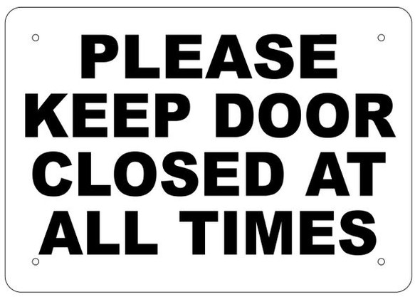 PLEASE KEEP DOOR CLOSED AT ALL TIMES SIGN- WHITE ALUMINUM