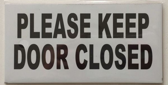 PLEASE KEEP DOOR CLOSED SIGNAGE (ALUMINUM SIGNAGES) WHITE