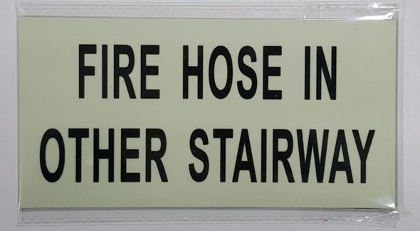 FIRE HOSE IN OTHER STAIRWAY Sign - PHOTOLUMINESCENT GLOW IN THE DARK Sign