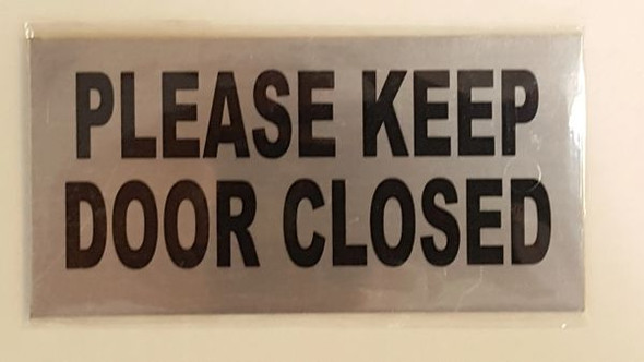PLEASE KEEP DOOR CLOSED SIGNAGE (ALUMINUM SIGNAGES) (Brushed Aluminum)