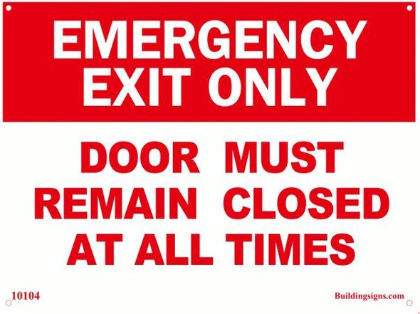 Emergency Exit Door must remain closed at all times SIGN (Aluminum signs) WHITE