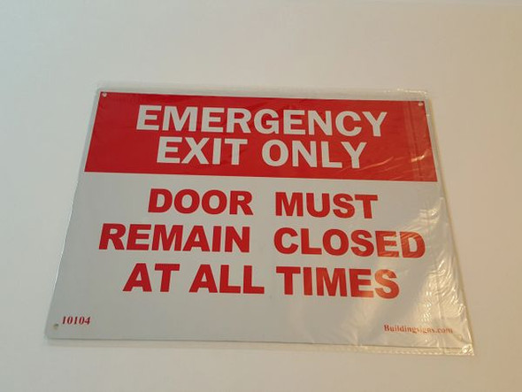 Emergency Exit Only Door must remain closed at all times Sign for Building
