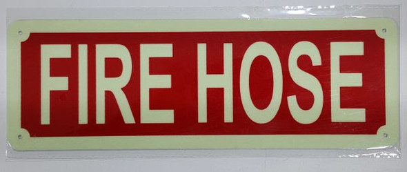 FIRE HOSE Sign - PHOTOLUMINESCENT GLOW IN THE DARK Sign