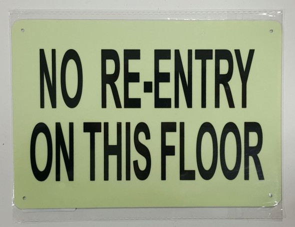 NO RE-ENTRY ON THIS FLOOR Sign - PHOTOLUMINESCENT GLOW IN THE DARK Sign