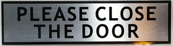 PLEASE CLOSE THE DOOR SIGN - BRUSHED ALUMINUM