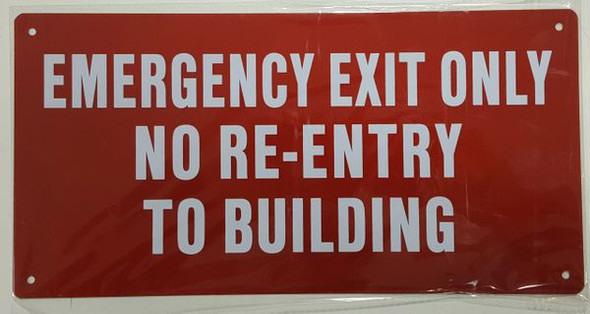 EMERGENCY EXIT ONLY NO RE-ENTRY TO BUILDING (ALUMINUM SIGNAGES ) RED