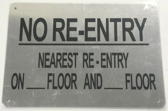 NO RE-ENTRY NEAREST RE-ENTRY ON_FLOOR AND_FLOOR SIGN- BRUSHED ALUMINUM- The Mont Argent Line
